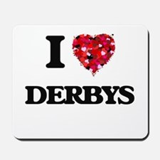 I love Derbys Mousepad