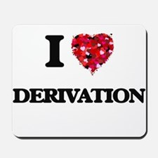 I love Derivation Mousepad