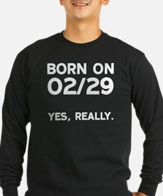 Born on 02/29 Long Sleeve T-Shirt
