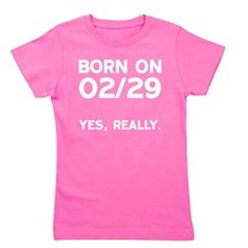 Born on 02/29 Girl's Tee