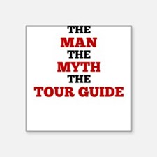 The Man The Myth The Tour Guide Sticker