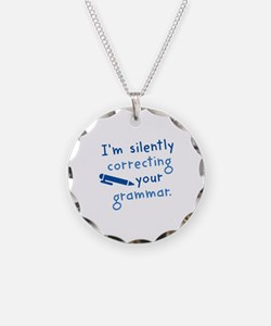 I'm Silently Correcting Your Grammar Necklace