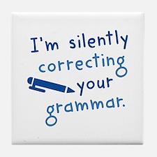 I'm Silently Correcting Your Grammar Tile Coaster