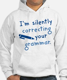 I'm Silently Correcting Your Grammar Hoodie