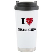 I love Destruction Travel Mug