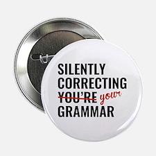 """Silently Correcting You're Grammar 2.25"""" Button"""