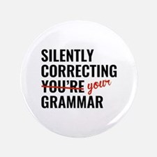 "Silently Correcting You're Grammar 3.5"" Button"