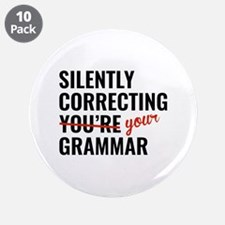 "Silently Correcting You're Grammar 3.5"" Button (10"