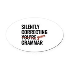 Silently Correcting You're Grammar Oval Car Magnet