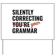 Silently Correcting You're Grammar Yard Sign