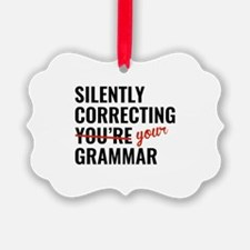 Silently Correcting You're Grammar Ornament