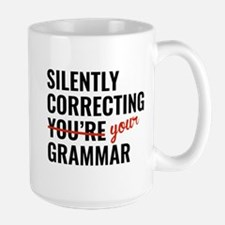 Silently Correcting You're Grammar Large Mug