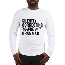 Silently Correcting You're Grammar Long Sleeve T-S