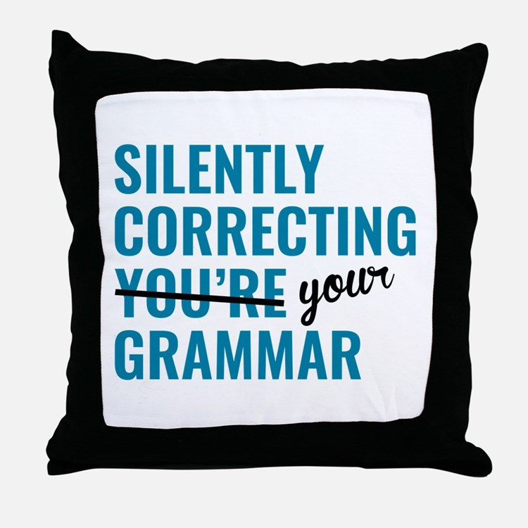 Silently Correcting You're Grammar Throw Pillow