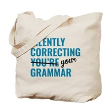 Silently Correcting You're Grammar Tote Bag