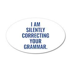 I Am Silently Correcting Your Grammar 22x14 Oval W