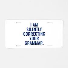 I Am Silently Correcting Your Grammar Aluminum Lic