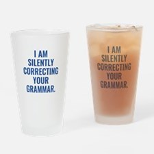 I Am Silently Correcting Your Grammar Drinking Gla
