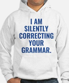 I Am Silently Correcting Your Grammar Hoodie