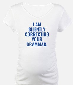 I Am Silently Correcting Your Grammar Shirt