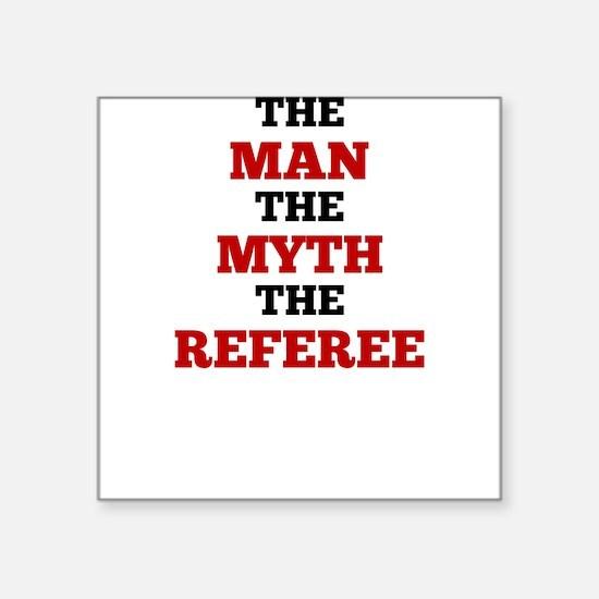 The Man The Myth The Referee Sticker