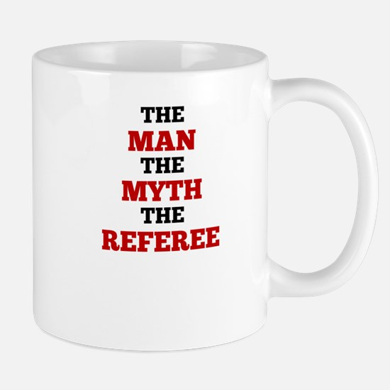 The Man The Myth The Referee Mugs