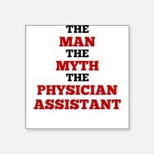 The Man The Myth The Physician Assistant Sticker