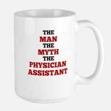 The Man The Myth The Physician Assistant Mugs