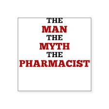 The Man The Myth The Pharmacist Sticker
