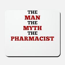 The Man The Myth The Pharmacist Mousepad