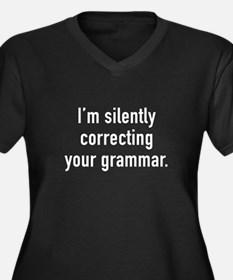 I'm Silently Correcting Your Grammar Women's Plus
