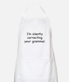 I'm Silently Correcting Your Grammar Apron