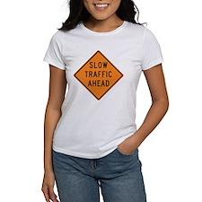 Slow Traffic Ahead Tee