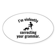 I'm Violently Correcting Your Grammar Decal
