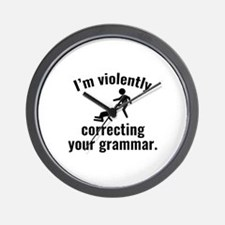 I'm Violently Correcting Your Grammar Wall Clock