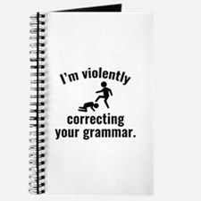 I'm Violently Correcting Your Grammar Journal