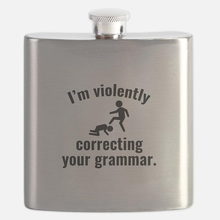 I'm Violently Correcting Your Grammar Flask