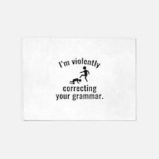 I'm Violently Correcting Your Grammar 5'x7'Area Ru