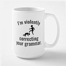 I'm Violently Correcting Your Grammar Mug