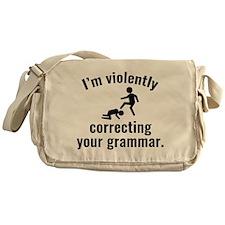 I'm Violently Correcting Your Grammar Messenger Ba