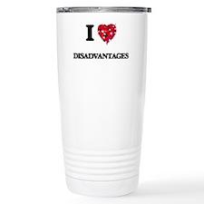 I love Disadvantages Travel Mug