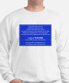 I will find you Do Work Properly Teache Sweatshirt