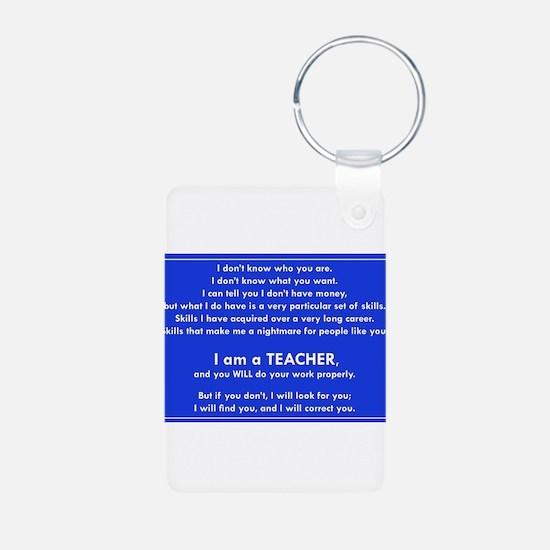 I will find you Do Work Properly Teacher Keychains