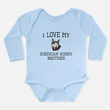 I Love My Siberian Husky Brother Body Suit