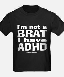 I have ADHD T