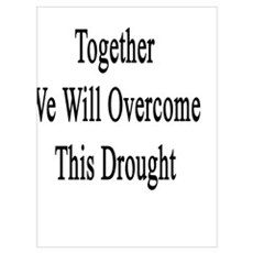 If We All Work Together We Will Overcome This Drou Canvas Art