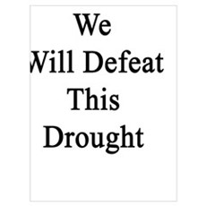 Together We Will Defeat This Drought  Canvas Art