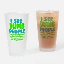 I See Dumb People Drinking Glass