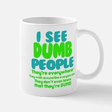 I See Dumb People Mugs