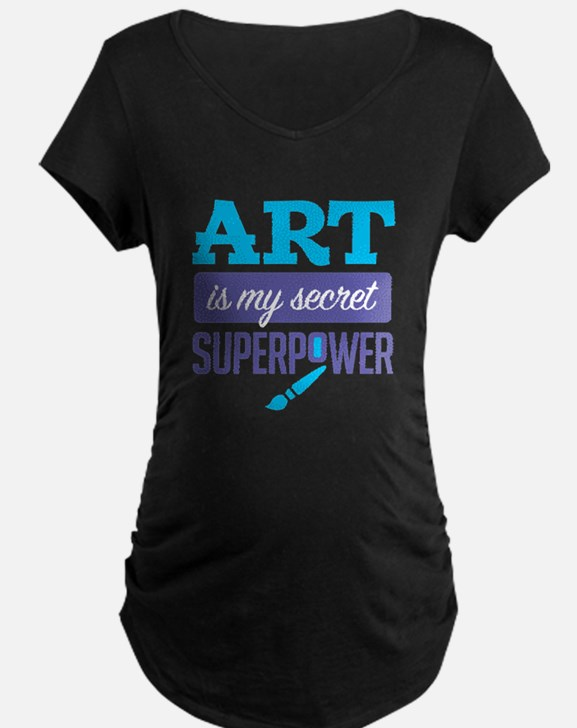 Art is My Secret Superpower Maternity T-Shirt